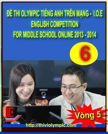 IOE Thi Tiếng Anh trên Internet Lớp 6 Vòng 5 Năm 2014
