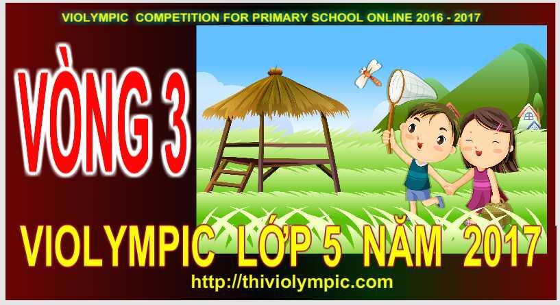 Thi violympic Giải toán trên mạng Lớp 5 Vòng 3 Năm 2017