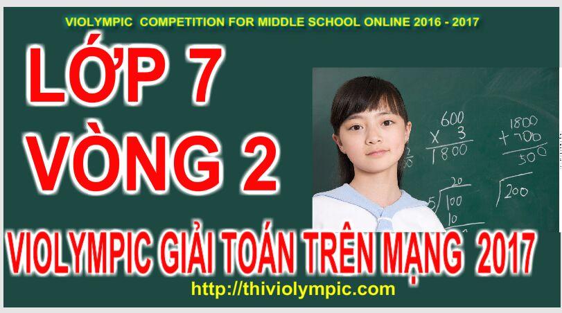 Thi violympic Giải toán trên mạng Lớp 7 Vòng 1 Năm 2017