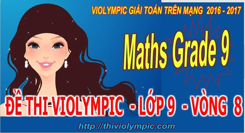 Thi violympic Giải toán trên mạng Lớp 9 Vòng 8 Năm 2017