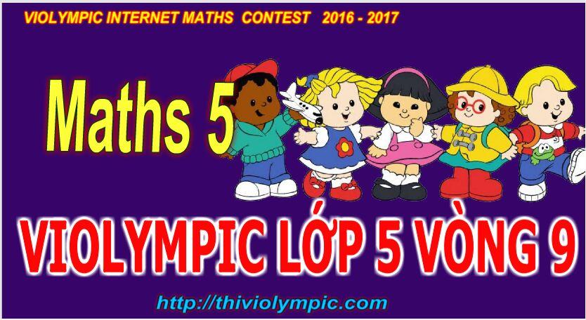 Thi violympic Giải toán trên mạng Lớp 5 Vòng  9 Năm 2017